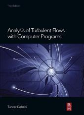 Analysis of Turbulent Flows with Computer Programs: Edition 3