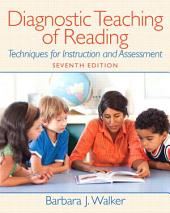 Diagnostic Teaching of Reading: Techniques for Instruction and Assessment, Edition 7