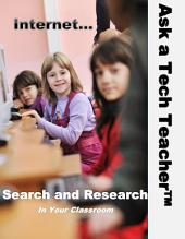 Internet Search and Research: in the Classroom