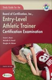 Study Guide for the Board of Certification , Inc., Entry-Level Athletic Trainer Certification Examination