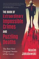 The Book of Extraordinary Impossible Crimes and Puzzling Deaths PDF