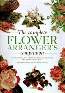 Complete Flower Arranger's Companion