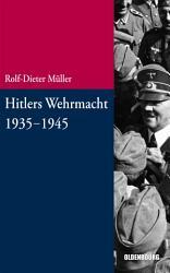 Hitlers Wehrmacht 1935 1945 PDF