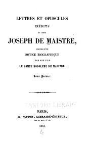 Lettres et opuscules inédits: précédés d'une notice biographique, Volume1