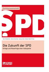 Die Zukunft der SPD: Erfolge und Misserfolge einer Volkspartei