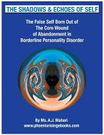The Shadows and Echoes of Self - The False Self In Borderline Personality Disorder