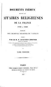 Documents inédits relatifs aux affaires religieuses de la France 1790 à 1800: extraits des archives secrètes du Vatican, Volume1