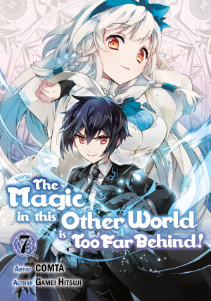 The Magic in this Other World is Too Far Behind   Manga  Volume 7