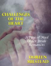 Challenges of the Heart: A Pair of Mail Order Bride Romances