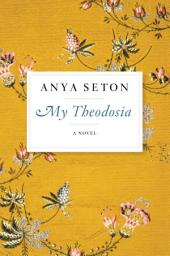 My Theodosia: A Novel