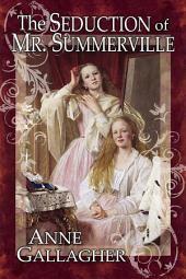 The Seduction of Mr. Summerville