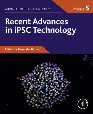 Recent Advances in iPSC Technology, Volume 5
