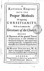 A Rational Enquiry Into the Proper Methods of Supporting Christianity, So Far as it Concerns the Governors of the Church