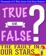 The Fault in Our Stars - True or False? G Whiz Quiz Game Book