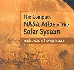 The Compact NASA Atlas of the Solar System PDF
