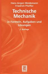 Technische Mechanik in Formeln, Aufgaben und Lösungen: Ausgabe 2
