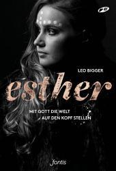Esther: Mit Gott die Welt auf den Kopf stellen