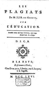Les plagiats de M.J.J.R. de Geneve, sur l'éducation