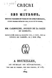 Cricri et ses mitrons: petite parodie en vers et en cinq tableaux, d'une grande pièce en cinq actes et en prose