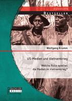 US Medien und Vietnamkrieg  Welche Rolle spielten die Medien im Vietnamkrieg  PDF