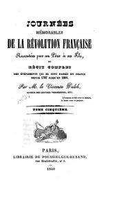 Journées mémorables de la révolution française racontées par un père à ses fils: ou, Récit complet des événements qui se sont passés en France depuis 1787 jusqu'en 1804, Volume5