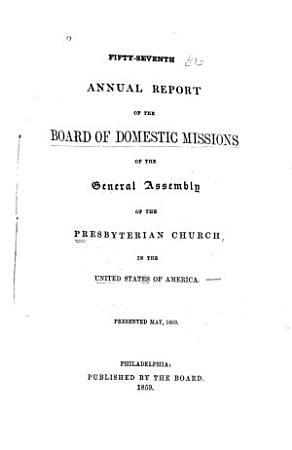 Annual Report of the Board of Domestic Missions of the General Assembly of the Presbyterian Church in the United States of America PDF