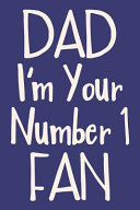 Dad I m Your Number 1 Fan