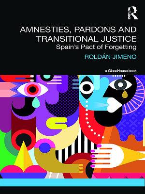 Amnesties  Pardons and Transitional Justice PDF