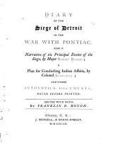Diary of the Siege of Detroit in the War with Pontiac: Also a Narrative of the Principal Events of the Siege