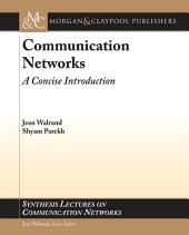 Communication Networks: A Concise Introduction