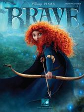 Brave (Songbook): Music from the Motion Picture Soundtrack
