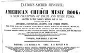 Taylors̓ Sacred Minstrel: Or American Church Music Book : a New Collection of Psalm and Hymn Tunes Adapted to the Various Metres Now in Use ...
