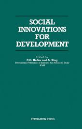 Social Innovations for Development: A Conference at Ulriksdal Palace, Organized for the Sven and Dagmar Salén Foundation by the International Federation of Institutes for Advanced Study (IFIAS) in Its Ulriksdal Seminar Series, from Vision to Action
