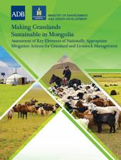 Making Grasslands Sustainable in Mongolia: Assessment of Key Elements in the Nationally Appropriate Mitigation Actions for Grassland and Livestock Management Development