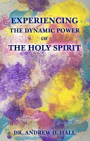 Experiencing the Dynamic Power of the Holy Spirit