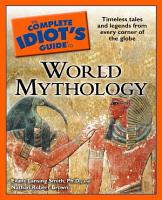 The Complete Idiot s Guide to World Mythology PDF
