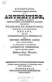 Dissertatio Inauguralis Medico-Practica De Arthritide: Rite Et Legitime Obtinenda In ... Universitate Vondobonensi ; In Theses adnexas disputabitur in Universitatis palatio die 23. mensis Aprilis