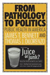From Pathology to Politics: Public Health in America