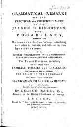 Grammatical remarks on the practical and current dialect of the jargon of Hindostan, with a vocabulary
