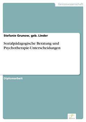 Sozialp  dagogische Beratung und Psychotherapie Unterscheidungen PDF