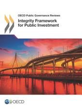 OECD Public Governance Reviews Integrity Framework for Public Investment