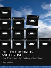 Intersectionality and Beyond: Law, Power and the Politics of Location