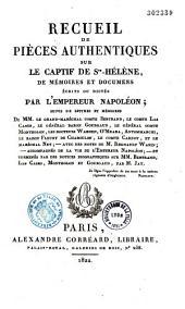 Recueil de pièces authentiques sur le captif de Sainte-Hélène...: mémoires et documents écrits ou dictés par l'Empereur Napoléon
