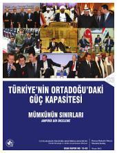 Türkiye'nin Ortadoğu'daki Güç Kapasitesi: Mümkünün Sınırları