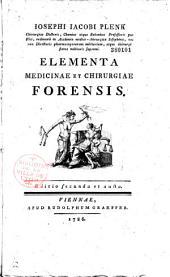 Iosephi Iacobi Plenk ... Elementa medicinae et chirurgiae forensis