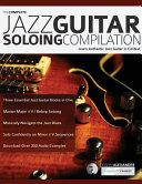 The Complete Jazz Guitar Soloing Compilation PDF
