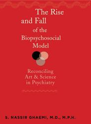 The Rise and Fall of the Biopsychosocial Model