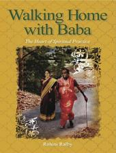 Walking Home with Baba: The Heart of Spiritual Practice