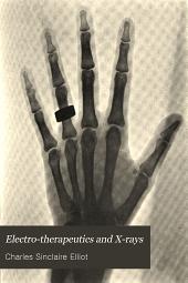 Electro-therapeutics and X-rays