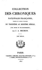 COLLECTION DES CHRONIQUES NATIONALES FRANCAISES, ECRITES EN LANGUE VULGAIRE DU TREIZIEME AU SEIZIEME SIECLE, AVEC NOTES ET ECLAIRCISSEMENTS